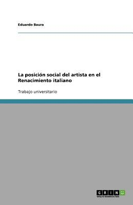 La Posici N Social del Artista En El Renacimiento Italiano