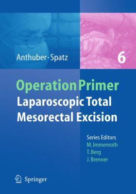 Laparoscopic Total Mesorectal Excision (TME) for Cancer 9783642047305