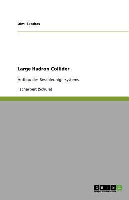 Large Hadron Collider 9783640822645