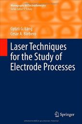 Laser Techniques for the Study of Electrode Processes 16749967