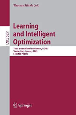 Learning and Intelligent Optimization: Third International Conference, LION 3, Trento, Italy, January 14-18, 2009, Selected Papers 9783642111686