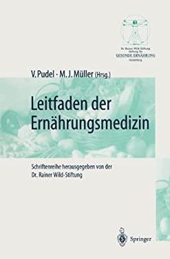 Leitfaden Der Ern Hrungsmedizin: Ein Leitfaden F R Die Praxis 9783642803390