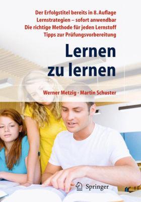 Lernen Zu Lernen: Lernstrategien Wirkungsvoll Einsetzen 9783642031120