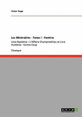 Les MIS Rables - Tome I - Fantine 9783640246991