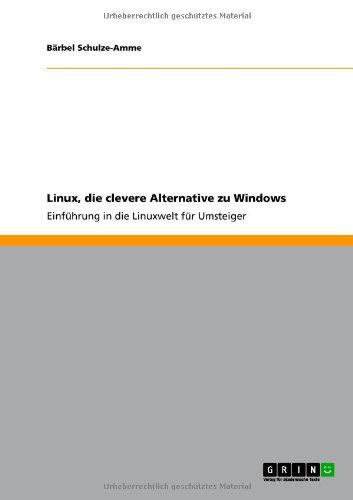 Linux, Die Clevere Alternative Zu Windows 9783640766345