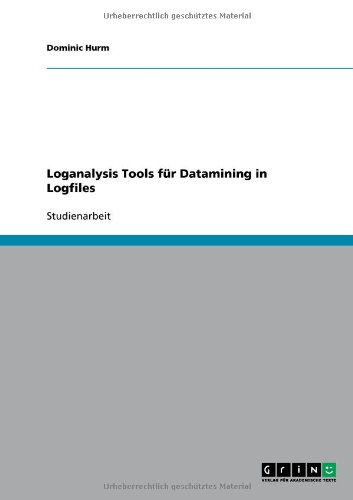 Loganalysis Tools F R Datamining in Logfiles 9783640546183