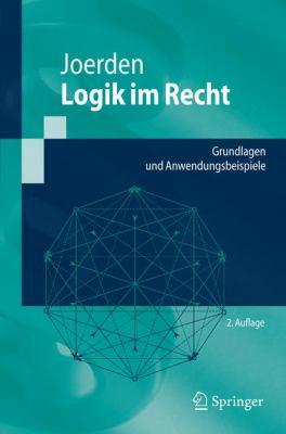 Logik Im Recht: Grundlagen Und Anwendungsbeispiele 9783642014482