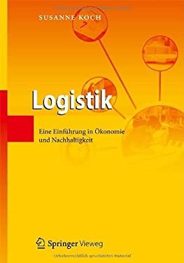 Logistik: Eine Einf Hrung in Konomie Und Nachhaltigkeit 9783642152887