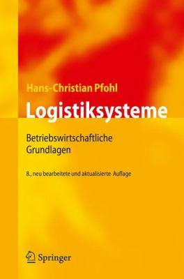 Logistiksysteme: Betriebswirtschaftliche Grundlagen 9783642041617