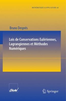 Lois de Conservations Eul Riennes, Lagrangiennes Et M Thodes Num Riques 9783642116568