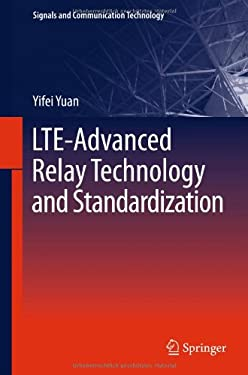 Lte-Advanced Relay Technology and Standardization 9783642296758