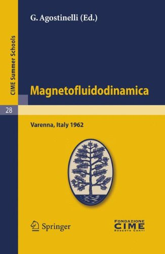 Magnetofluidodinamica: Lectures Given at a Summer School of the Centro Internazionale Matematico Estivo (C.I.M.E.) Held in Varenna (Como), It 9783642109973