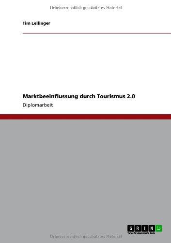 Marktbeeinflussung Durch Tourismus 2.0 9783640763436