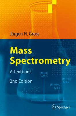 Mass Spectrometry: A Textbook
