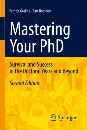 Mastering Your PhD: Survival and Success in the Doctoral Years and Beyond 9783642158469