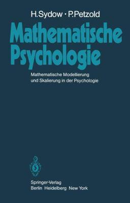 Mathematische Psychologie: Mathematische Modellierung Und Skalierung in Der Psychologie 9783642684821