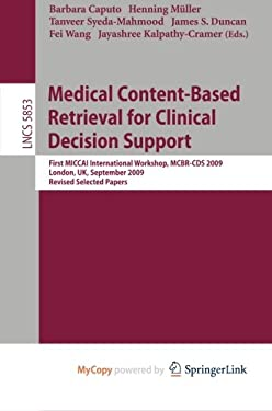 Medical Content-Based Retrieval for Clinical Decision Support 9783642117688