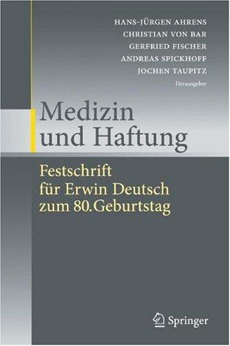 Medizin Und Haftung: Festschrift Fur Erwin Deutsch Zum 80. Geburtstag 9783642006111