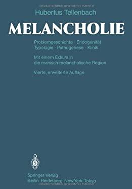 Melancholie: Problemgeschichte Endogenit T Typologie Pathogenese Klinik 9783642684081