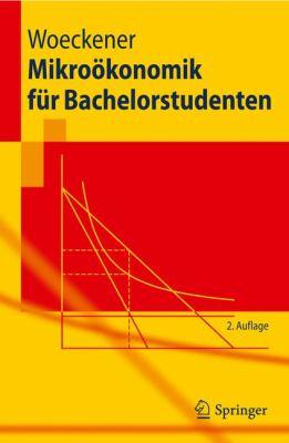Mikrookonomik Fur Bachelorstudenten 9783642165467