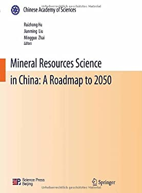 Mineral Resources Science in China: A Roadmap to 2050 9783642053436