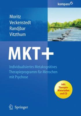 Mkt+: Individualisiertes Metakognitives Therapieprogramm Fur Menschen Mit Psychose (Edition.) 9783642130694