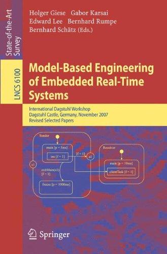 Model-Based Engineering of Embedded Real-Time Systems: International Dagstuhl Workshop, Dagstuhl Castle, Germany, November 4-9, 2007. Revised Selected 9783642162763