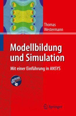 Modellbildung Und Simulation: Mit Einer Einfuhrung In ANSYS 9783642054600