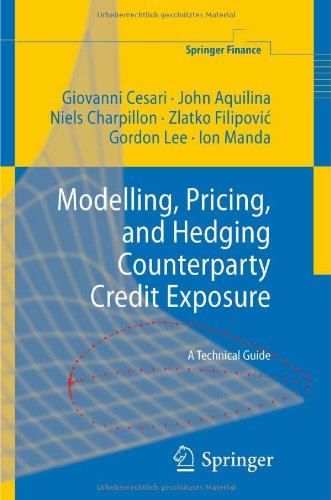 Modelling, Pricing, and Hedging Counterparty Credit Exposure: A Technical Guide 9783642044533