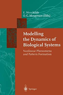 Modelling the Dynamics of Biological Systems: Nonlinear Phenomena and Pattern Formation 9783642792922
