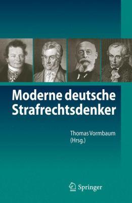 Moderne Deutsche Strafrechtsdenker 9783642171994