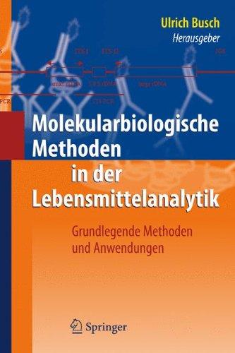 Molekularbiologische Methoden in Der Lebensmittelanalytik: Grundlegende Methoden Und Anwendungen 9783642107153