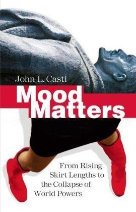 Mood Matters: From Rising Skirt Lengths to the Collapse of World Powers 9783642048340
