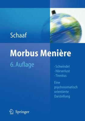 Morbus Meni Re: Schwindel - H Rverlust - Tinnitus Eine Psychosomatisch Orientierte Darstellung 9783642004261