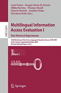 Multilingual Information Access Evaluation I: Text Retrieval Experiments: 10th Workshop of the Cross-Language Evaluation Forum, CLEF 2009, Corfu, Gree 9783642157530