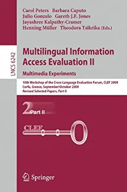 Multilingual Information Access Evaluation II: Multimedia Experiments: 10th Workshop of the Cross-Language Evaluation Forum, CLEF 2009, Corfu, Greece, 9783642157509