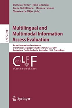 Multilingual and Multimodal Information Access Evaluation: Second International Conference of the Cross-Language Evaluation Forum, CLEF 2011 Amsterdam 9783642237072