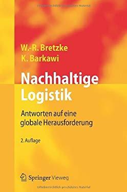 Nachhaltige Logistik: Antworten Auf Eine Globale Herausforderung 9783642293696