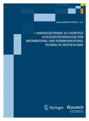 Nanoelektronik ALS K Nftige Schl Sseltechnologie Der Informations- Und Kommunikationstechnik in Deutschland 9783642203725