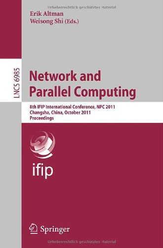 Network and Parallel Computing: 8th IFIP International Conference, NPC 2011, Changsha, China, October 21-23, 2011, Proceedings 9783642244025