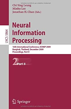 Neural Information Processing: 16th International Conference, Iconip 2009, Bangkok, Thailand, December 1-5, 2009, Proceedings, Part II 9783642106828