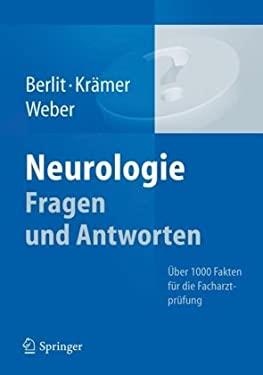 Neurologie Fragen Und Antworten: Ber 1000 Fakten F R Die Facharztpr Fung 9783642297311