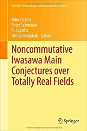Noncommutative Iwasawa Main Conjectures Over Totally Real Fields: M Nster, April 2011 19217207