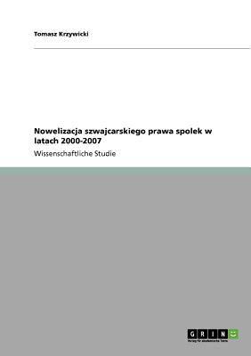 Nowelizacja Szwajcarskiego Prawa Spolek W Latach 2000-2007 9783640642267