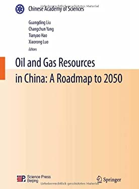 Oil and Gas Resources in China: A Roadmap to 2050 9783642139031