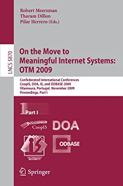 On the Move to Meaningful Internet Systems: OTM 2009 9783642051470