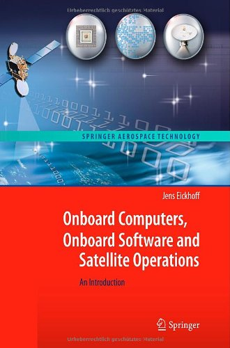 Onboard Computers, Onboard Software and Satellite Operations: An Introduction 9783642251696