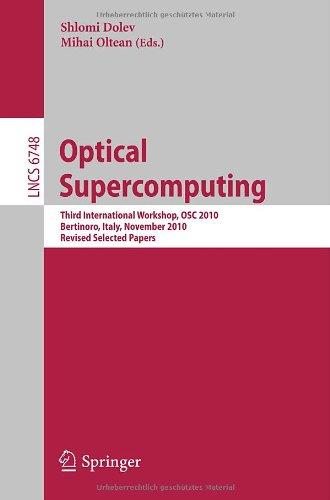Optical Supercomputing: Third International Workshop, OSC 2010 Bertinoro, Italy, November 17-19, 2010 Revised Selected Papers 9783642224935