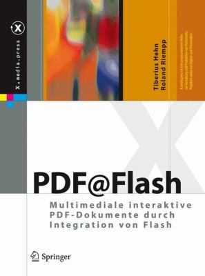 PDF@Flash: Multimediale Interaktive PDF-Dokumente Durch Integration Von Flash 9783642035982