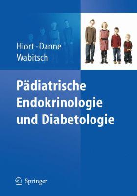 Padiatrische Endokrinologie Und Diabetologie 9783642019111